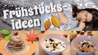 DIY: Gesunde & leckere FRÜHSTÜCKSIDEEN! Herbst Edition   Shanti