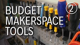 Best Tools for a Budget Makerspace (Episode 2)