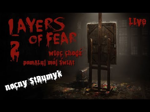 Layers of Fear - NOCNY STRUMYK! - NOWE KOMUNIKATY!