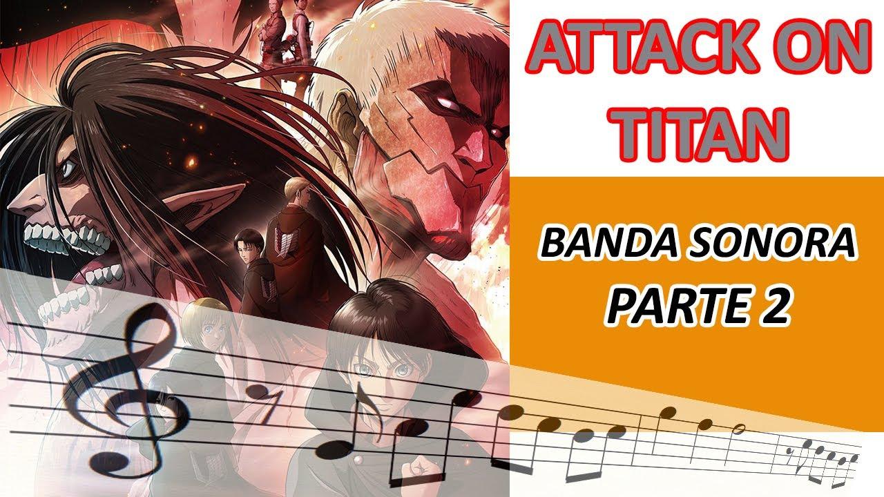 Partitura de ATTACK ON TITAN Banda Sonora PARTE 2 La melodía Principal
