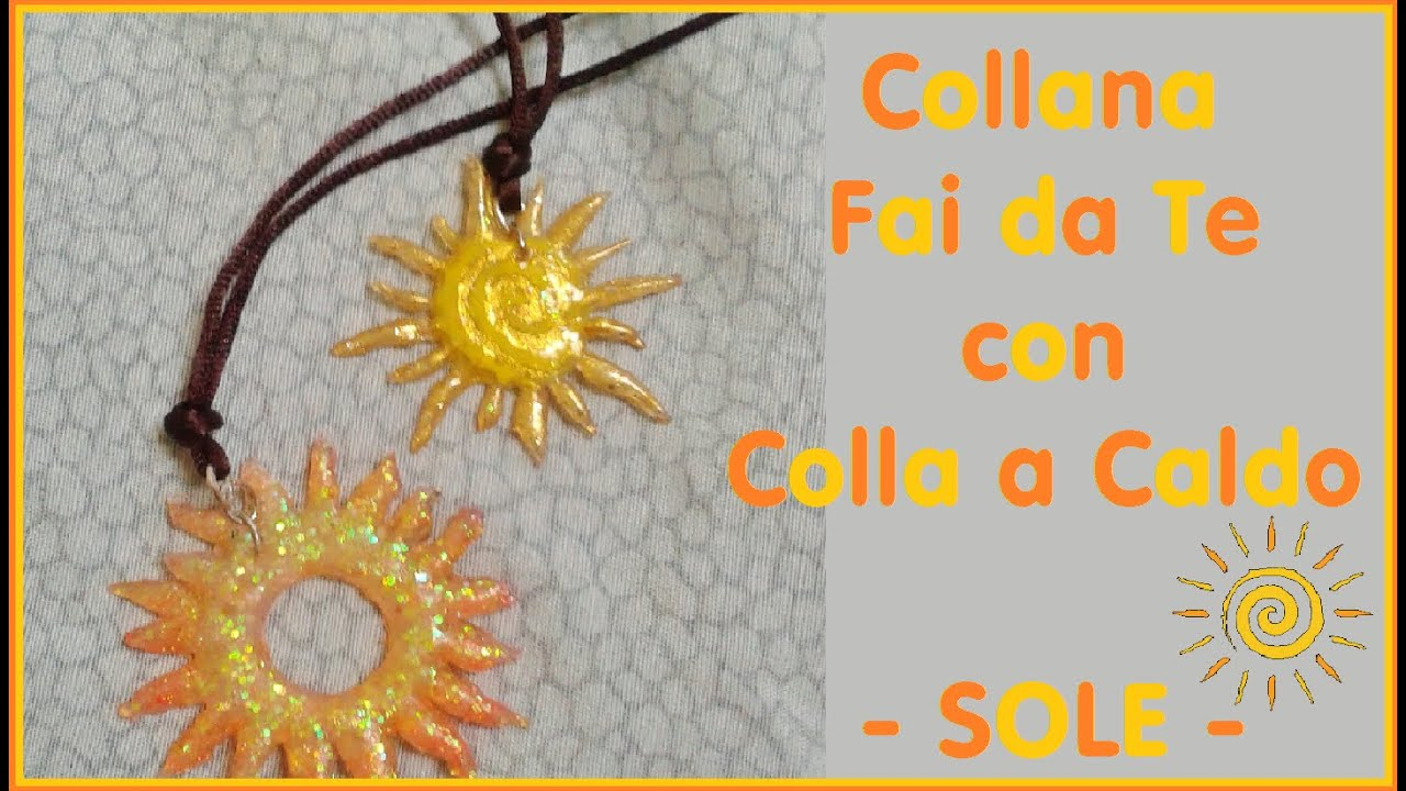 Collana sole estiva fai da te con la colla a caldo ft fairy fashion art diy hot glue sun - Decorazioni marine fai da te ...