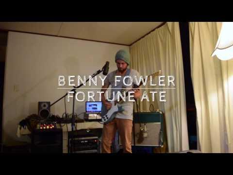 Benny Fowler - Fortune Ate (Live Demo)
