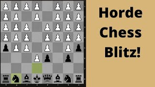 Horde Chess Blitz Online game: Playing somebody  good !