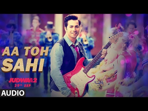 Aa To Sahii Full Audio Song | Judwaa 2 | Varun Dhawan | Jacqueline | Taapsee  Meet Bros |Neha Kakkar