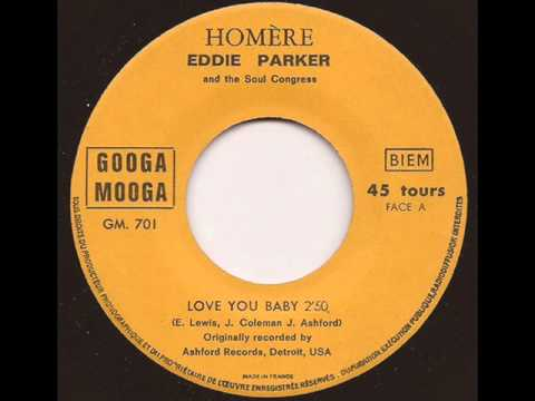 EDDIE PARKER & THE SOUL CONGRESS - LOVE YOU BABY (GOOGA MOOGA)