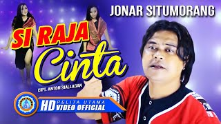 Gambar cover Jonar Situmorang - SI RAJA CINTA ( Official Music Video ) [HD]