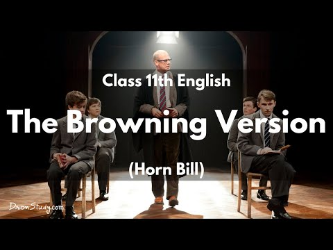 The Browning  Version  (HornBill) : Class 11 XI English | Video Lecture in English