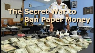 The Secret War To Ban Paper Money