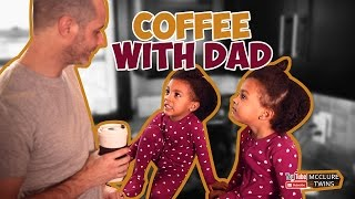 Coffee Time (Memories) with Dad!