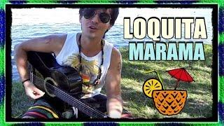MARAMA - LOQUITA (Tutorial Acustico Guitarra Acordes Cover) ◄RASTALEX!