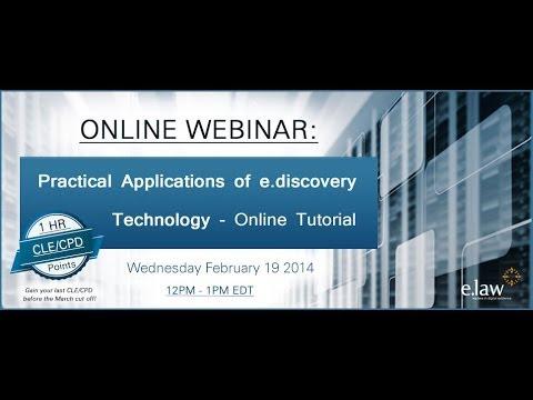 e.law CLE Webinar: e.discovery Technology Online Tutorial; 19 Feb 2014
