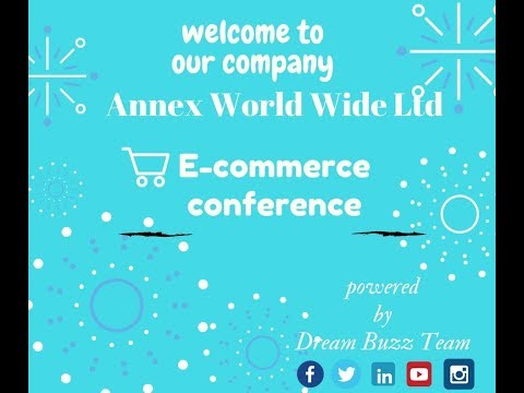 Annex World Wide Ltd || E-commerce conference Powered By Dream Buzz Team