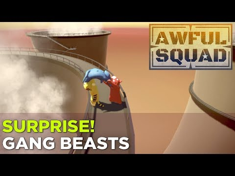 AWFUL SQUAD: Surprise! Gang Beasts