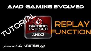 aMD Gaming Evolve: Replay Function Tutorial english