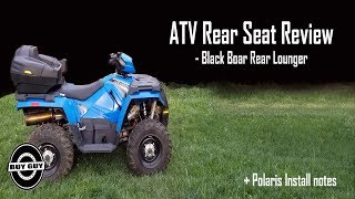 ATV Rear Seat Review - Black Boar Rear Lounger - Polaris install