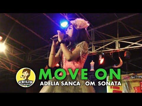 Move on - Adelia sanca OM Sonata Terbaru!!! Dangdut koplo Terbaru!!! Hidup cuma sekali