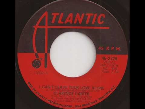 CLARENCE CARTER - I CAN'T LEAVE YOUR LOVE ALONE (ATLANTIC)