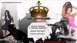 Artful Dodger ft. Romina Johnson - Movin Too Fast (Bump & Flex Remix)