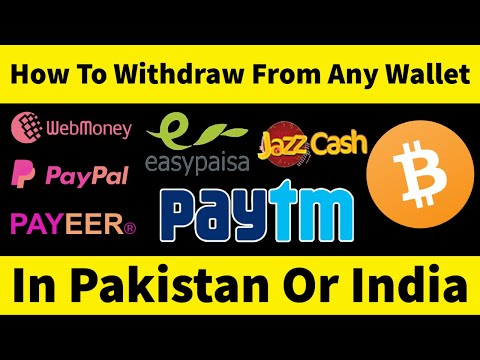 How To Withdraw  From Webmoney, PayPal, Payeer, Cryptocurrency, Etc In Pakistan Or India Less Fee