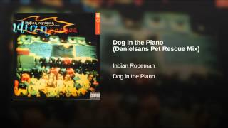 Dog in the Piano (Danielsans Pet Rescue Mix)