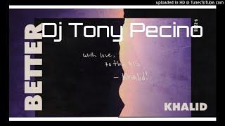 Khalid - Better - Dj Tony Pecino (Bachata Remix)