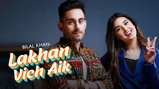 Lakhan Vich Aik - Bilal Khan | Official Music Video | Latest Punjabi Song 2020