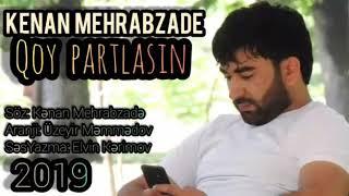 Kenan Mehrabzade - Qoy partlasin OFFICIAL AUDIO
