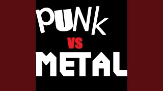 Punk vs Metal