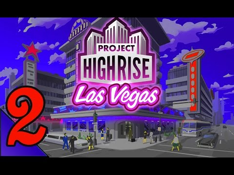 Project Highrise Las Vegas 2:  Casinos and Nightclubs!  Let's Play PHLV Gameplay