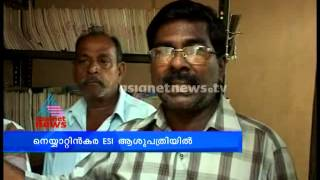 Government neglect Neyyattinkara ESI hospital : Chuttuvattom news