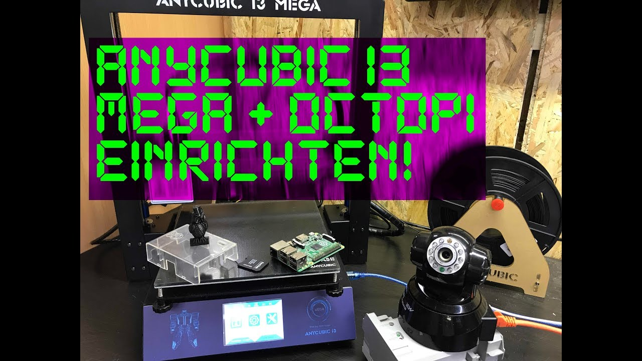 Anycubic I3 Mega Tag 5  Octopi installieren + erster Test