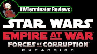 Review - Star Wars: Empire at War ~ Forces of Corruption