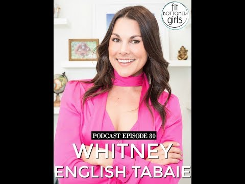 The Fit Bottomed Girls Podcast Ep 80: Whitney English Tabaie
