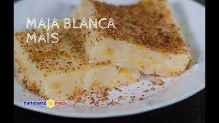 Maja Blanca Mais - Panlasang Pinoy