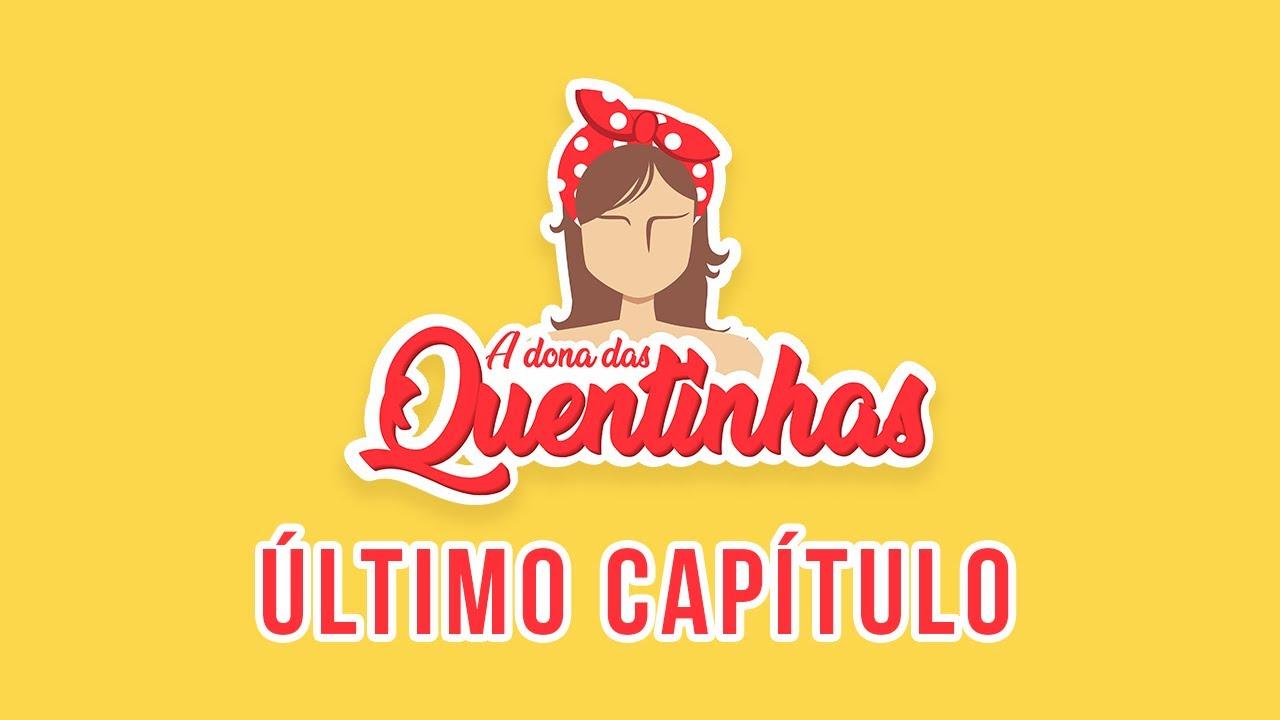 Download A DONA DAS QUENTINHAS - ÚLTIMO CAPÍTULO