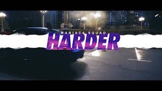 Maniacs Squad - Harder (original mix)