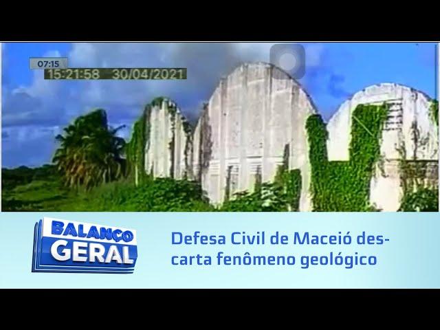 Respota ao MPF: Defesa Civil de Maceió descarta fenômeno geológico na sexta-feira