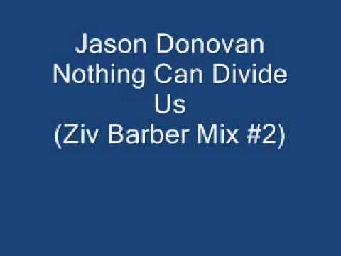 Jason Donovan - Nothing Can Divide Us (Ziv Barber Mix #2)