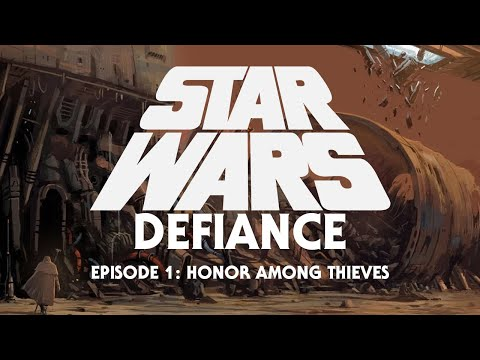 Honor Among Thieves • Star Wars: Defiance • Episode 1 (SWD6)