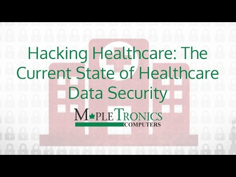 Hacking Healthcare: The Current State of Healthcare Data Security
