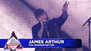 James Arthur You Deserve Better Live at Capitals Jingle Bell Ball 2018.mp3
