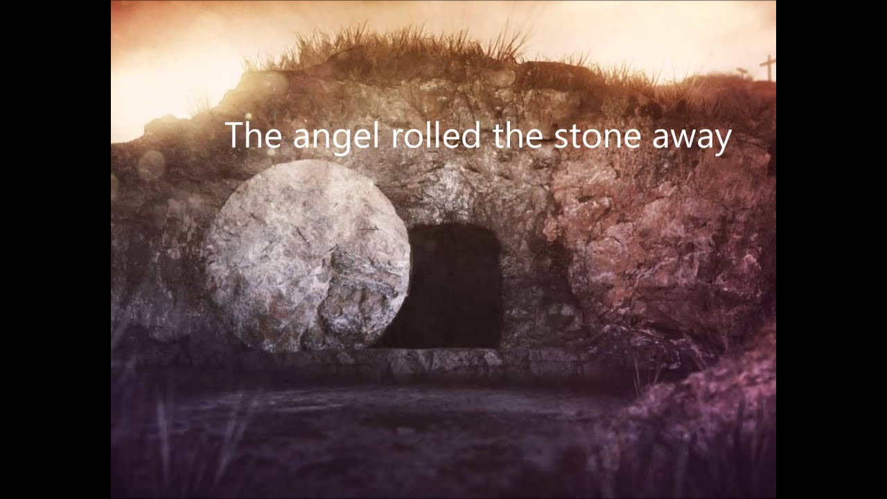 Pv 16 03 The Angel Rolled The Stone Away Youtube