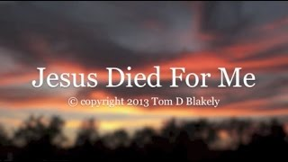 Jesus Died For Me (Gospel Song)