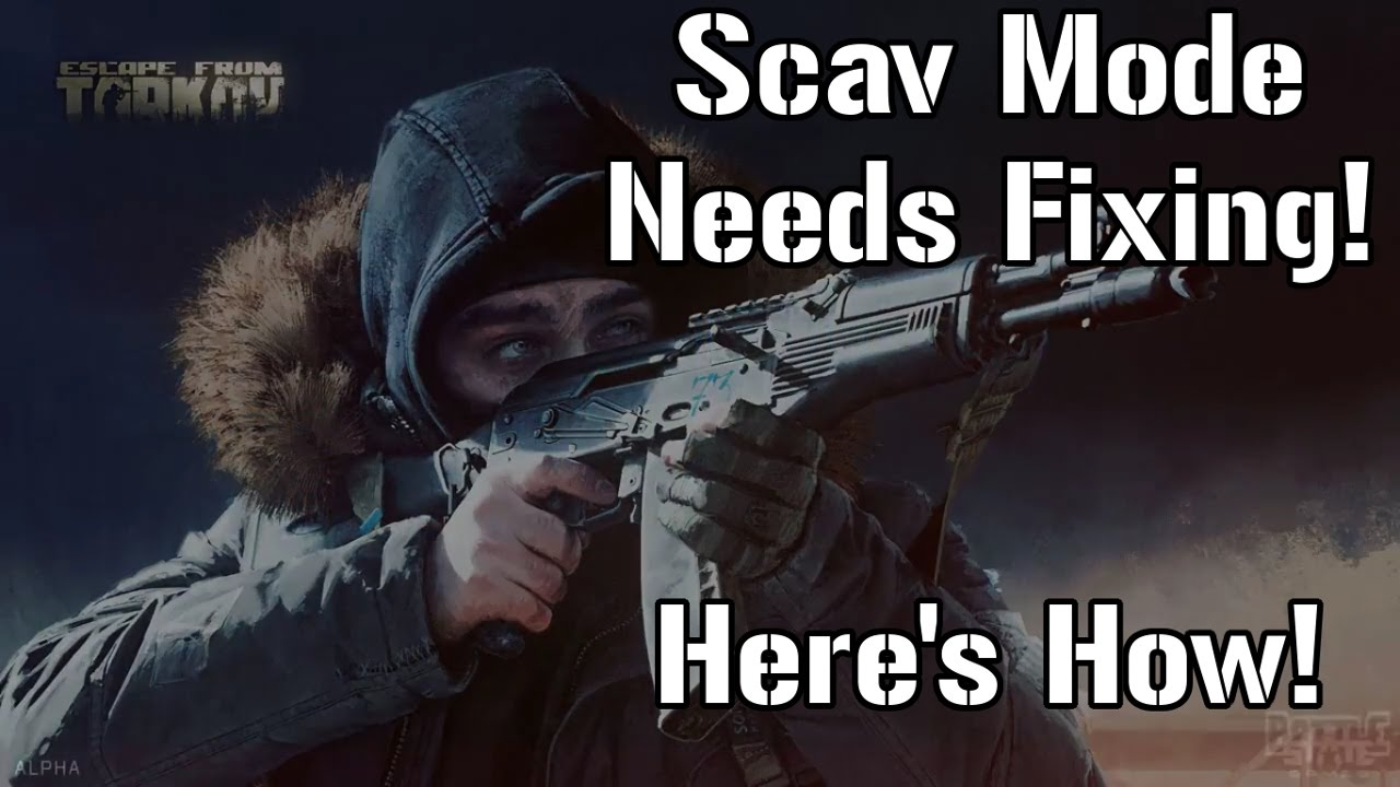Scav Mode is a Serious Issue, Here's How to Fix It  - Escape From