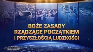"""Chrześcijański film dokumentalny """"Ten, który jest Suwerenem Wszechrzeczy"""" Klip filmowy (2) – Boże zasady rządzące początkiem i przyszłością ludzkości"""