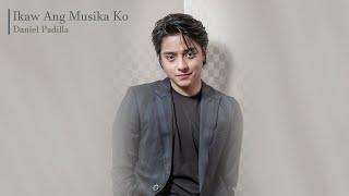Ikaw Ang Musika Ko - Daniel Padilla (Audio)