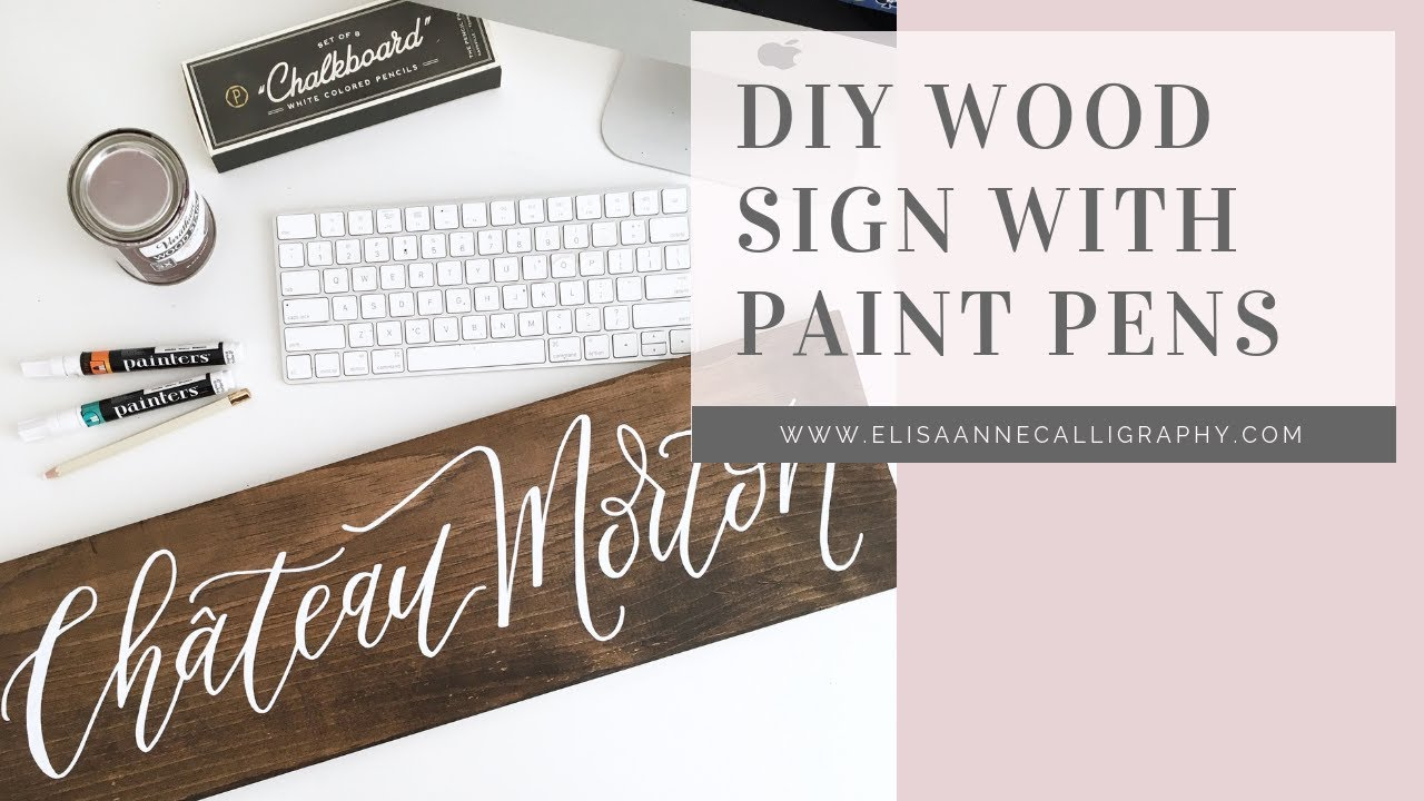 Paint pens for wood crafts - Hand Lettering Wooden Signs With Paint Pens Diy Tutorial