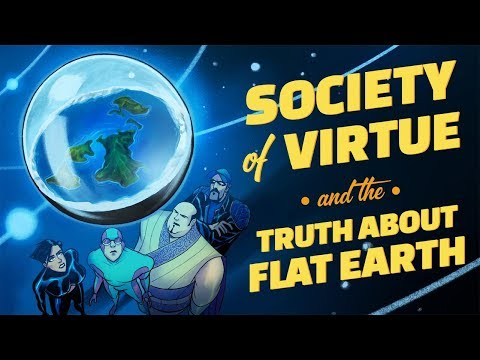 SOCIETY OF VIRTUE AND THE TRUTH ABOUT THE FLAT EARTH