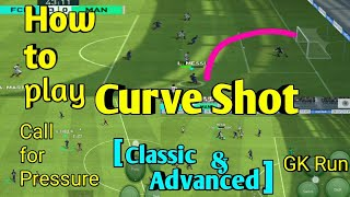 How to Play CURL SHOT | Controlled Shot | Gk Run | Call for pressure in PES 2019 MOBILE