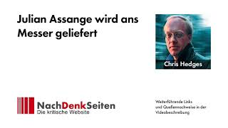 Julian Assange wird ans Messer geliefert | Chris Hedges | NachDenkSeiten-Podcast